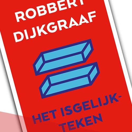 Afbeelding van Boek: 'Het Isgelijkteken' - Robbert Dijkgraaf